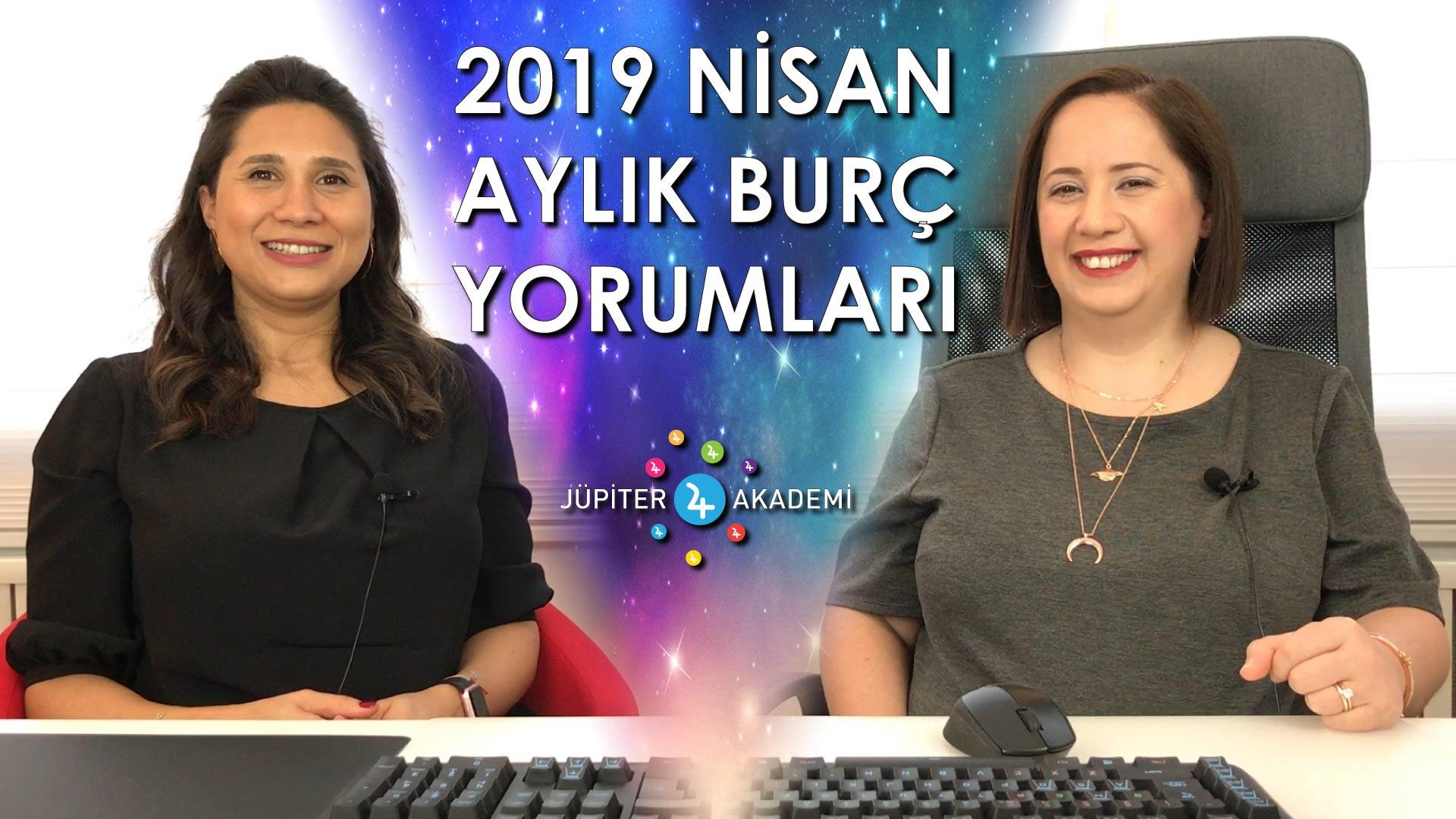 2019 Nisan Aylık Burç Yorumları Jüpiter Akademi