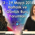 13 – 19 Mayıs 2019 Haftalık ve Günlük Burç Yorumları