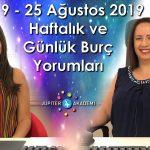 19 – 25 Ağustos 2019 Haftalık ve Günlük Burç Yorumları