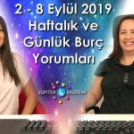 2 – 8 Eylül 2019 Haftalık ve Günlük Burç Yorumları