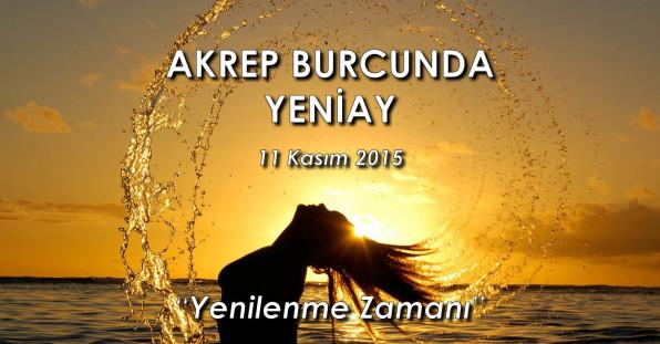 Akrep Burcunda Yeniay – 11 Kasım 2015