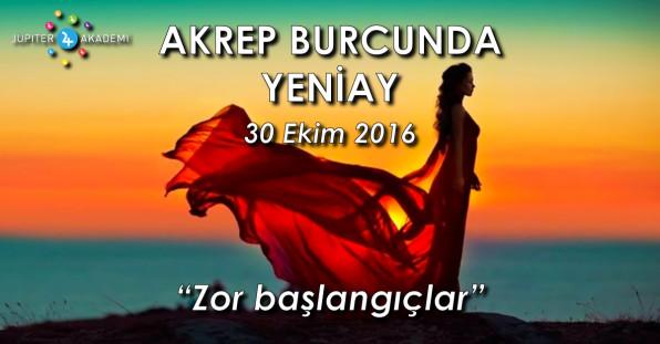 Akrep Burcunda Yeniay - 30 Ekim 2016