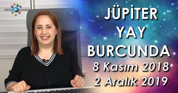Jüpiter Yay Burcunda - (8 Kasım 2018 - 2 Aralık 2019)