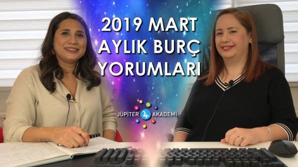 2019 Mart Aylık Burç Yorumları