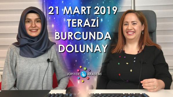 21 Mart 2019 Terazi Burcunda Dolunay Burç Yorumları