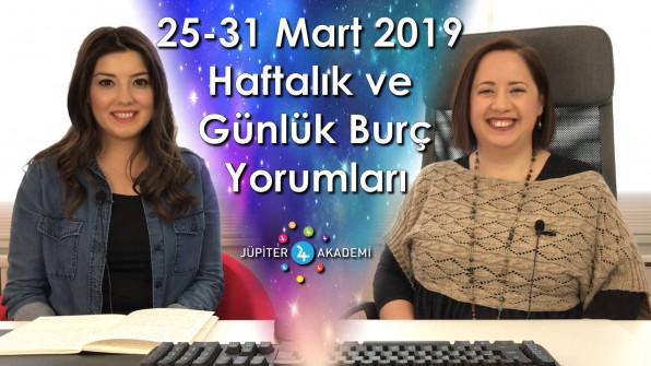 25 – 31 Mart 2019 Haftalık ve Günlük Burç Yorumları