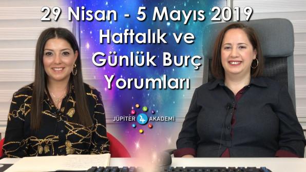 29 Nisan – 5 Mayıs 2019 Haftalık ve Günlük Burç Yorumları