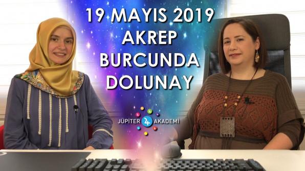 19 Mayıs 2019 Akrep Burcunda Dolunay