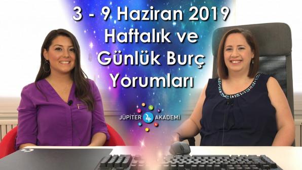 3 – 9 Haziran 2019 Haftalık ve Günlük Burç Yorumları