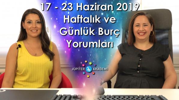17 – 23 Haziran 2019 Haftalık ve Günlük Burç Yorumları