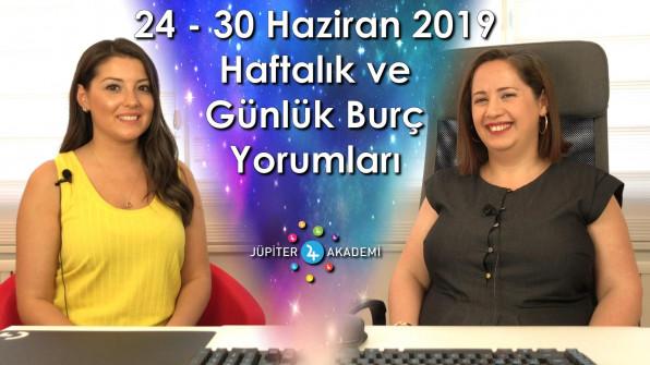 24 – 30 Haziran 2019 Haftalık ve Günlük Burç Yorumları