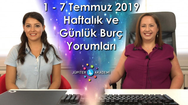 1 Temmuz 2019 – 7 Temmuz 2019 Haftalık ve Günlük Burç Yorumları