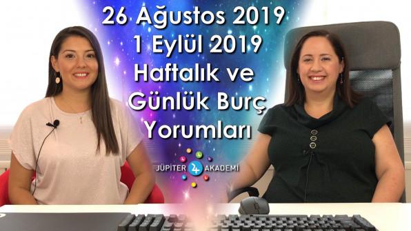 26 Ağustos 2019 - 1 Eylül 2019 Haftalık ve Günlük Burç Yorumları