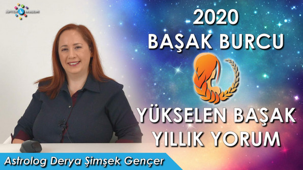 2020 Başak Burcu ve Yükselen Başak için Yıllık Burç Yorumları