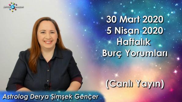 30 Mart – 5 Nisan 2020 Haftalık Burç Yorumları