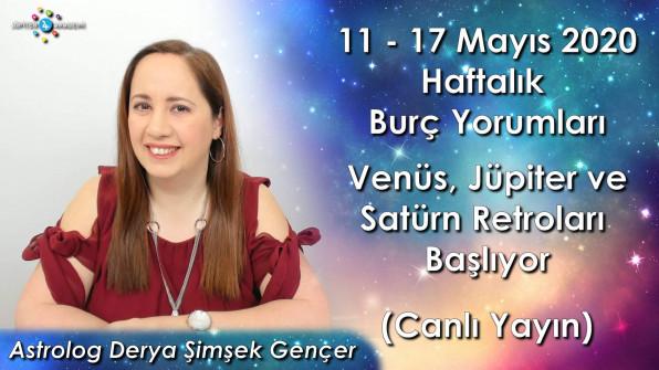 11 – 17 Mayıs 2020 Haftalık Burç Yorumları, Venüs, Jüpiter, Satürn Retroları