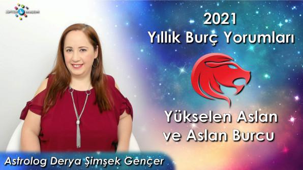 2021 Yükselen Aslan ve Aslan Burcu için Yıllık Burç Yorumları