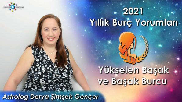 2021 Yükselen Başak ve Başak Burcu için Yıllık Burç Yorumları