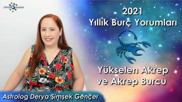2021 Yükselen Akrep ve Akrep Burcu için Yıllık Burç Yorumları