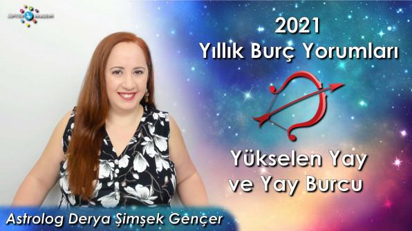 2021 Yükselen Yay ve Yay Burcu için Yıllık Burç Yorumları