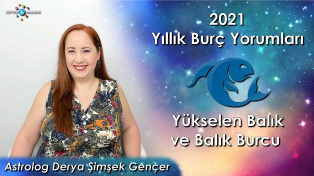 2021 Yükselen Balık ve Balık Burcu için Yıllık Burç Yorumları