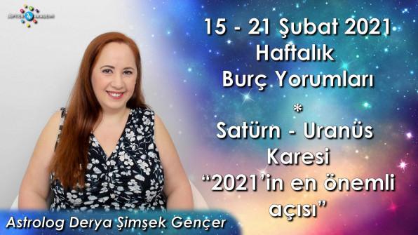 15 – 21 Şubat 2021 Haftalık Burç Yorumları, Satürn – Uranüs Karesi
