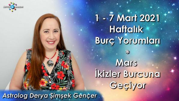 1 – 7 Mart 2021 Haftalık Burç Yorumları, Mars İkizler Burcuna Geçiyor