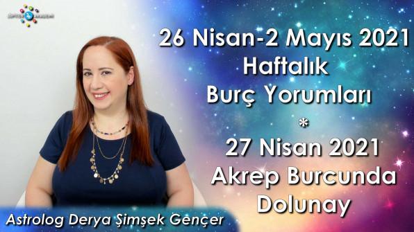 27 Nisan 2021 Akrep Burcunda Dolunay, 26 Nisan-2 Mayıs 2021 Haftalık Burç Yorumları ve Astroloji Soru&Cevap