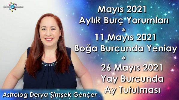 Mayıs 2021 Aylık Burç Yorumları, 11 Mayıs 2021 Yeniay, 26 Mayıs 2021 Yay Burcunda Ay Tutulması