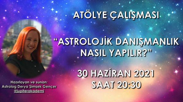 Atölye Çalışması: Astrolojik Danışmanlık Nasıl Yapılır? – 30 Haziran 2021