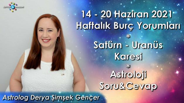 14-20 Haziran 2021 Haftalık Burç Yorumları ve Astroloji Soru&Cevap