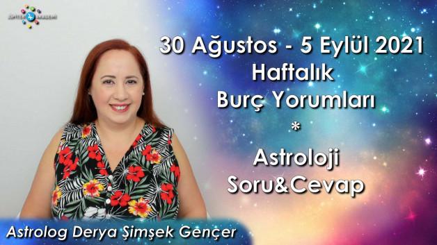 30 Ağustos – 5 Eylül 2021 Haftalık Burç Yorumları ve Astroloji Soru&Cevap