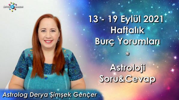13 – 19 Eylül 2021 Haftalık Burç Yorumları ve Astroloji Soru&Cevap