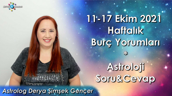 11 – 17 Ekim 2021 Haftalık Burç Yorumları ve Astroloji Soru&Cevap