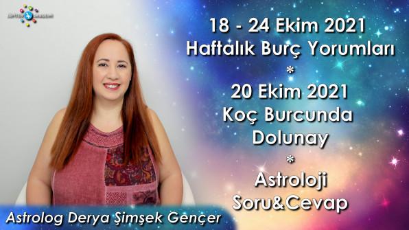20 Ekim 2021 Koç Burcunda Dolunay, 18 – 24 Ekim 2021 Haftalık Burç Yorumları ve Astroloji Soru&Cevap