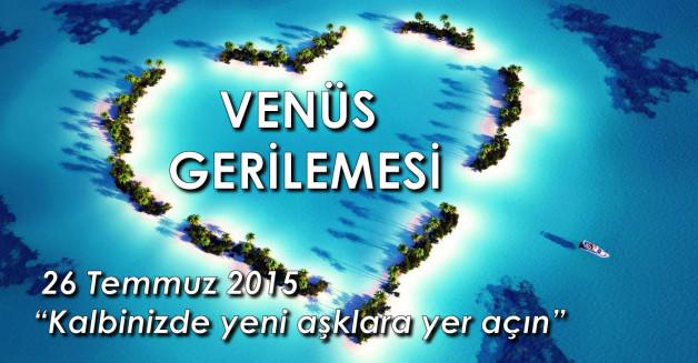 Venüs Gerilemesi – 26 Temmuz 2015
